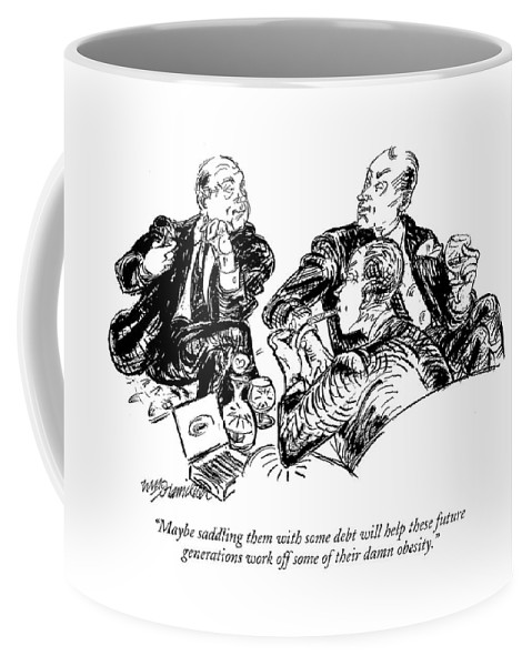 Modern Life Fitness Money Rich Poor Social Security  (group Of Men Talking.) 120778 Whm William Hamilton Coffee Mug featuring the drawing Maybe Saddling Them With Some Debt Will Help by William Hamilton