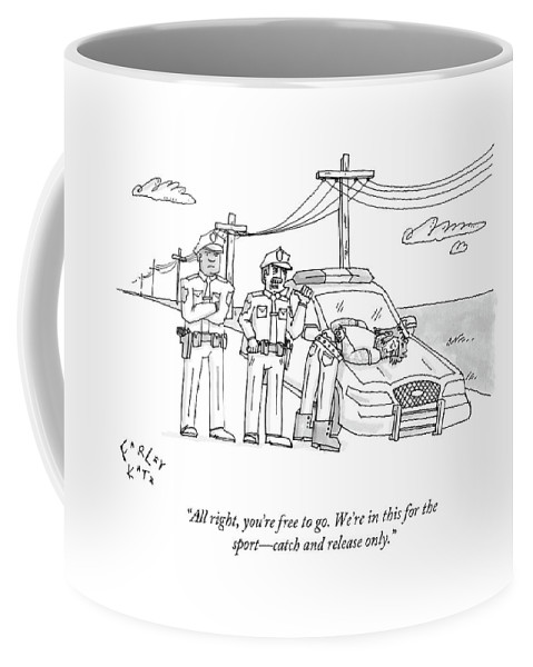 Police Coffee Mug featuring the drawing All Right, You're Free To Go. We're In This by Farley Katz