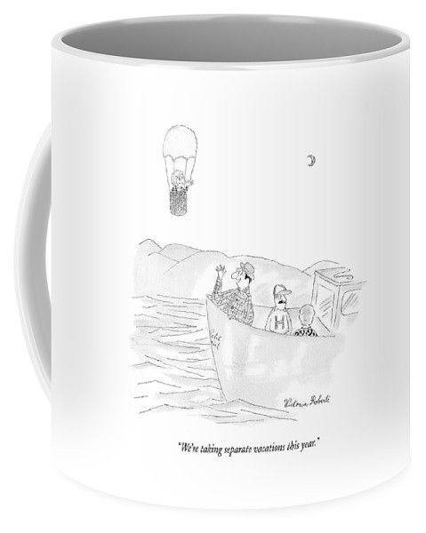 Relationship Coffee Mug featuring the drawing We're Taking Separate Vacations This Year by Victoria Roberts