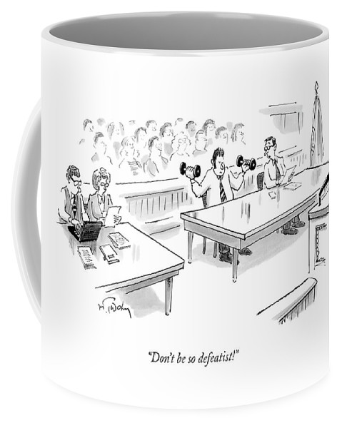 Fitness Lawyers Courtrooms  (lawyer To Defendant Lifting Weights In The Courtroom.) 122617 Mtw Mike Twohy Coffee Mug featuring the drawing Don't Be So Defeatist! by Mike Twohy