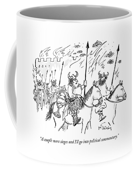 Viking Coffee Mug featuring the drawing A Couple More Sieges And I'll Go Into Political by Mike Twohy
