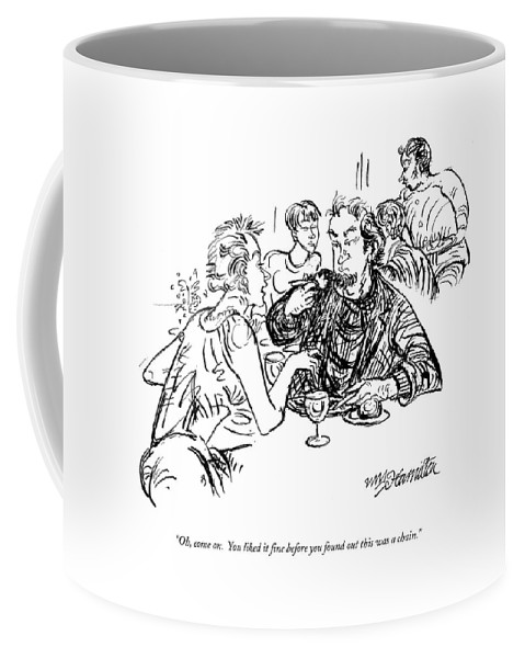 Restaurant Coffee Mug featuring the drawing Oh, Come On. You Liked It Fine Before You Found by William Hamilton
