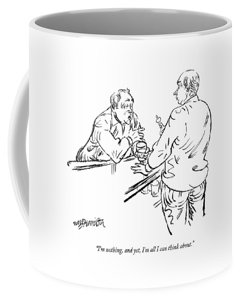 Narssicism Coffee Mug featuring the drawing I'm Nothing by William Hamilton