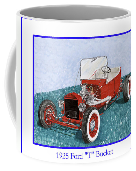 Classic Hot Rod Art & Prints Consider Having Jack Pumphrey Do An Original Watercolor Painting Of Your Car Coffee Mug featuring the painting 1925 Ford Hot Rod T-bucket by Jack Pumphrey