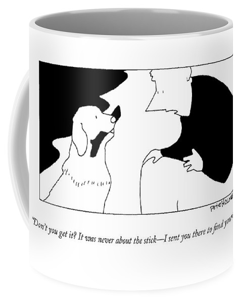 Dogs Coffee Mug featuring the drawing Don't You Get It? It Was Never About The Stick - by Pete Holmes