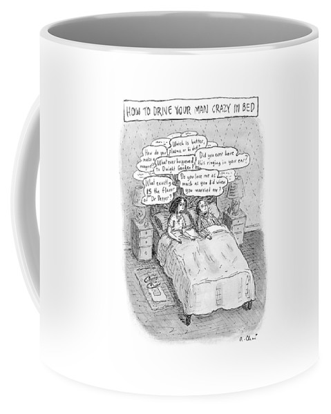 Magazines Coffee Mug featuring the drawing Captionless; Drive Your Man Crazy by Roz Chast