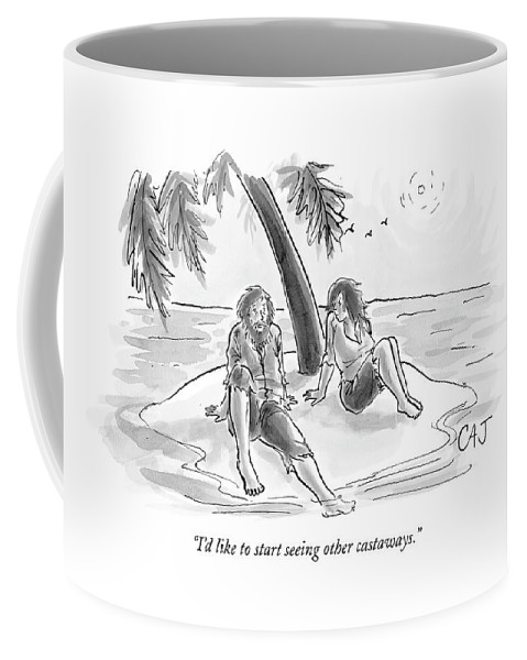 Relationships Dating Couple Problems  (male To Female Stranded On Desert Island.)121494 Cjo Carolita Johnson Coffee Mug featuring the drawing I'd Like To Start Seeing Other Castaways by Carolita Johnson