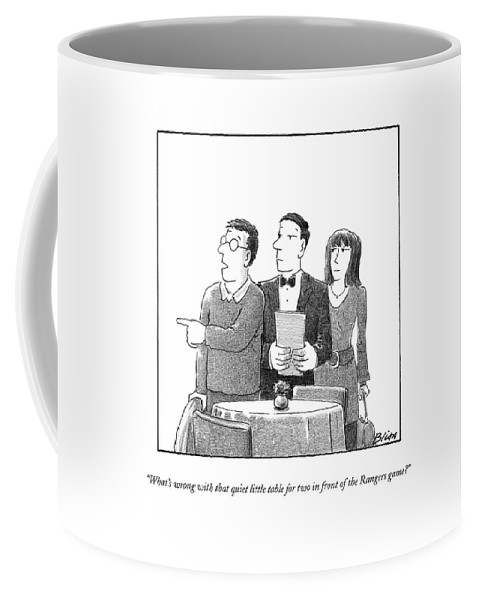 Restaurants Coffee Mug featuring the drawing What's Wrong With That Quiet Little Table For Two by Harry Bliss