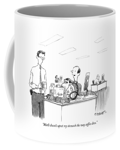 Drugs Problems Addictions Medical Crystal Meth  (office Worker With Drug Equipment On His Desk Talking To Another Holding A Coffee Cup.) 121244 Pby Pat Byrnes Coffee Mug featuring the drawing Meth Doesn't Upset My Stomach The Way Coffee Does by Pat Byrnes