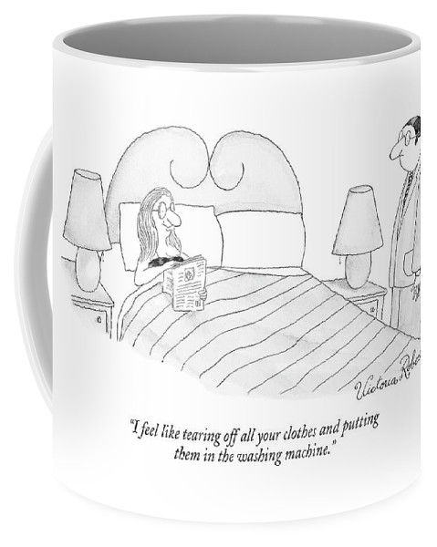 Household Chores Language Word Play Relationships   (woman In Bed Talking To Man Standing At Her Bedside. ) 121224 Vro Victoria Roberts Coffee Mug featuring the drawing I Feel Like Tearing Off All Your Clothes by Victoria Roberts