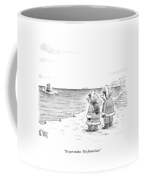 Marriage Coffee Mug featuring the drawing It's Your Mother. She's Floated Back by Christopher Weyant