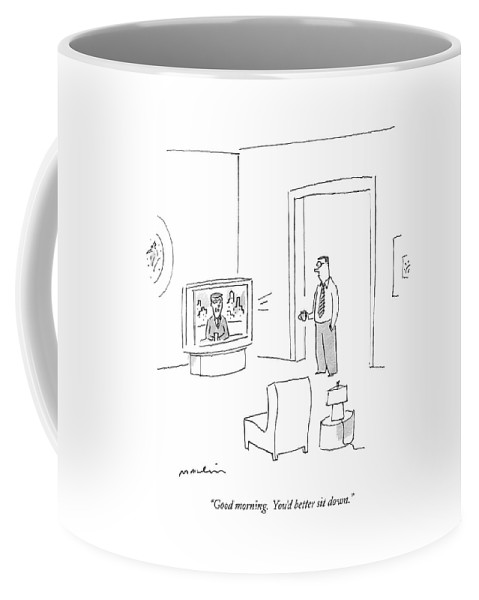 News Coffee Mug featuring the drawing Good Morning. You'd Better Sit Down by Michael Maslin