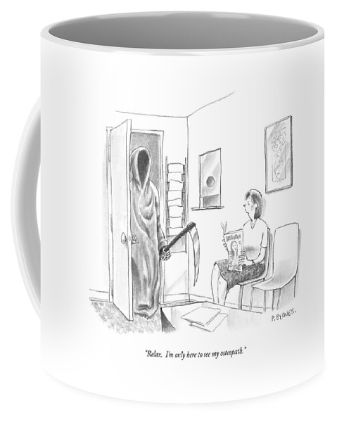 Death Coffee Mug featuring the drawing Relax. I'm Only Here To See My Osteopath by Pat Byrnes