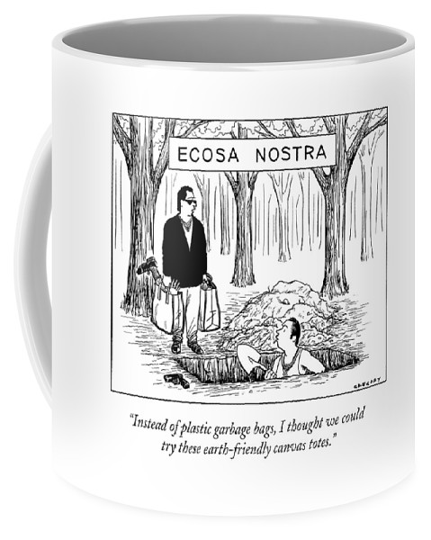 Mobsters Coffee Mug featuring the drawing Instead Of Plastic Garbage Bags by Alex Gregory