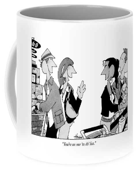 Socialize Coffee Mug featuring the drawing You're On Our 'to Do' List by William Haefeli