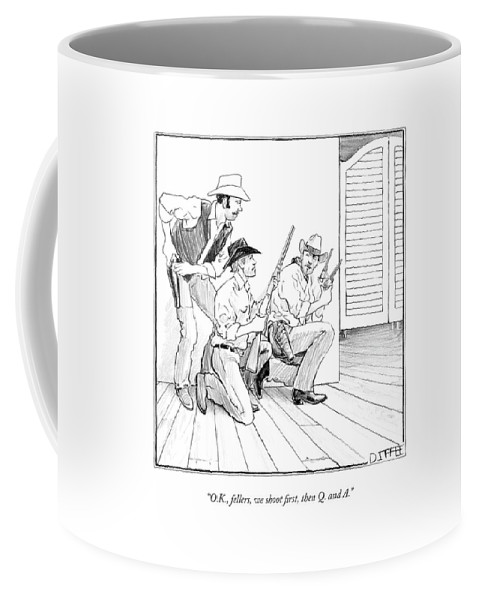Word Play Violence Guns Questions And Answers Regional West   (cowboys About To Enter A Saloon With Guns Drawn.) 122600  Mdi Matthew Diffee Coffee Mug featuring the drawing O.k., Fellers, We Shoot First, Then Q. And A by Matthew Diffee