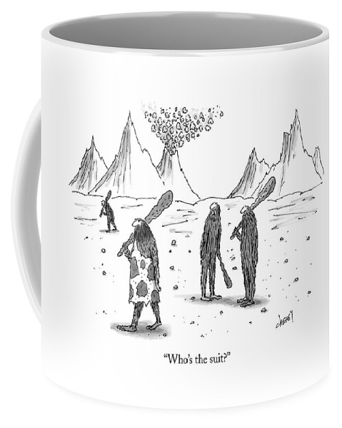 Fashion Cavemen Businessmen Phrase Saying Business Coffee Mug featuring the drawing Who's The Suit? by Tom Cheney