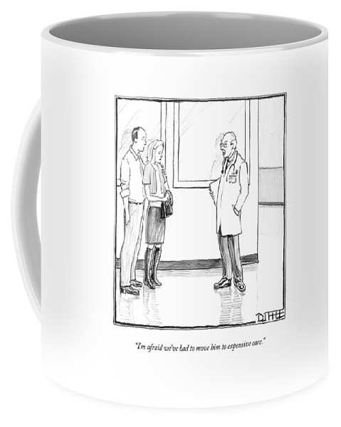 Healthcare Coffee Mug featuring the drawing I'm Afraid We've Had To Move Him To Expensive by Matthew Diffee
