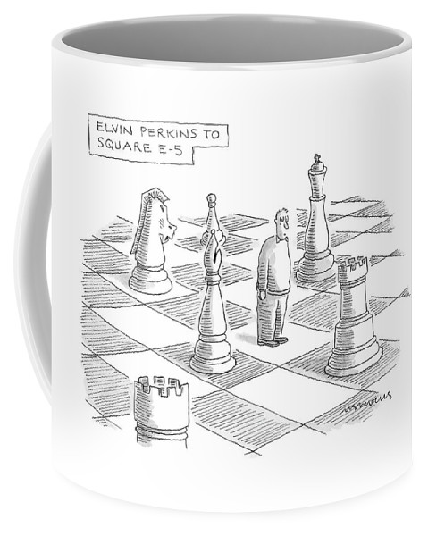 Games Modern Life Problems  (troubled Man Standing On Giant Chess Board.) 120697 Mst Mick Stevens Coffee Mug featuring the drawing Elvin Perkins To Square E-5 by Mick Stevens