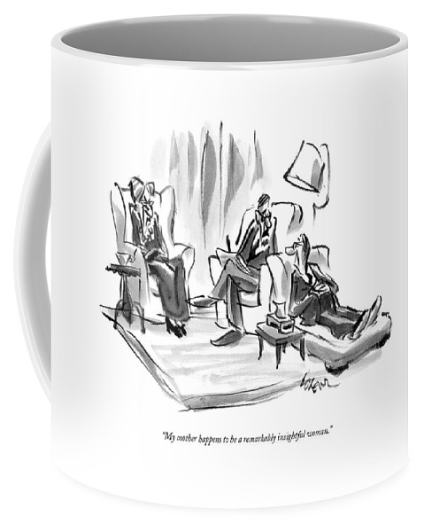 Doctors Coffee Mug featuring the drawing My Mother Happens To Be A Remarkably Insightful by Lee Lorenz