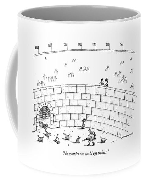 (roman Gladiator In Arena Fighting With Little Kittens.)121667 Mst Mick Stevens Coffee Mug featuring the drawing No Wonder We Could Get Tickets by Mick Stevens