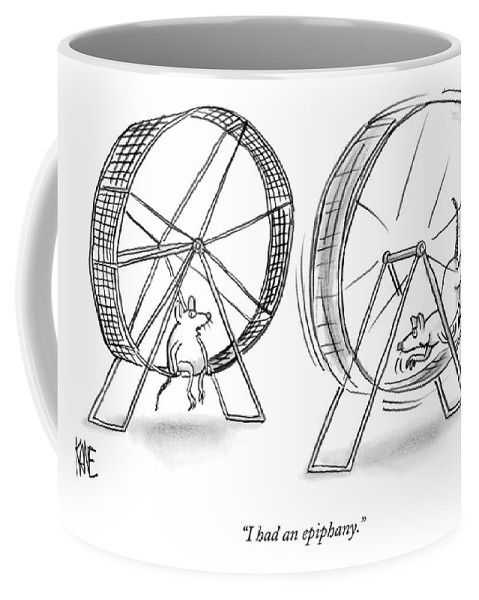 Science Problems Mice Talking  (one Lab Mouse Sitting On His Exercise Wheel Talking To Another Who Is Still Running On His.) 121413 Jkn John Kane Coffee Mug featuring the drawing I Had An Epiphany by John Kane