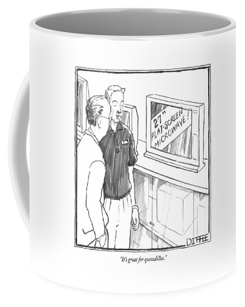 Consumerism Shopping Modern Life Inventions Food Mexican  (appliance Salesman Talking To A Customer About A 'flat Screen Microwave.') 121243  Mdi Matthew Diffee Coffee Mug featuring the drawing It's Great For Quesadillas by Matthew Diffee