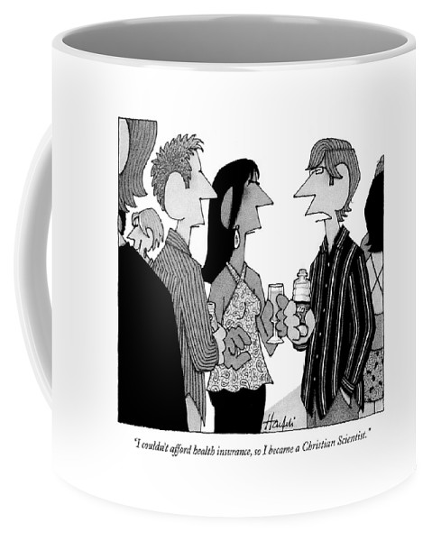 Religion Medical Problems  (guy At Cocktail Party Talking To Others.) 122245 Wha William Haefeli Coffee Mug featuring the drawing I Couldn't Afford Health Insurance by William Haefeli