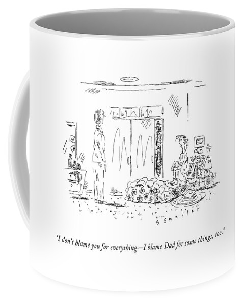 i Don't Blame You For Everything - I Blame Dad For Some Things Coffee Mug featuring the drawing I Don't Blame You For Everything - I Blame Dad by Barbara Smaller