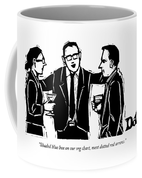 Word Play Language Communication Management Business Introductions  (executive Introduces On Employee To Another.) 120934 Ddr Drew Dernavich Coffee Mug featuring the drawing Shaded Blue Box On Our Org Chart by Drew Dernavich