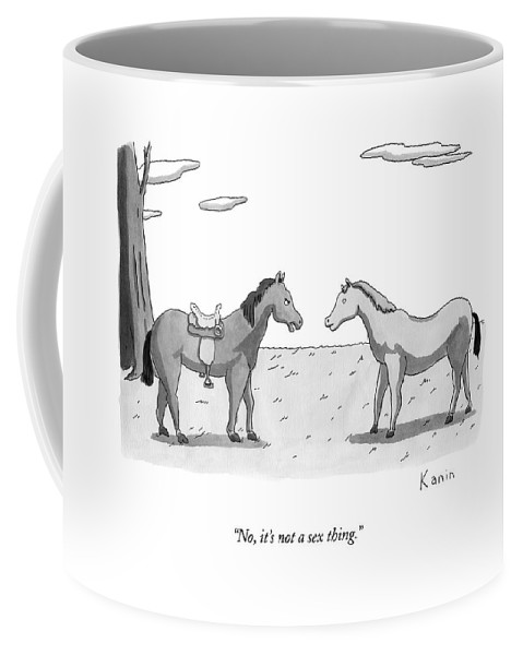 Horses Coffee Mug featuring the drawing No, It's Not A Sex Thing by Zachary Kanin
