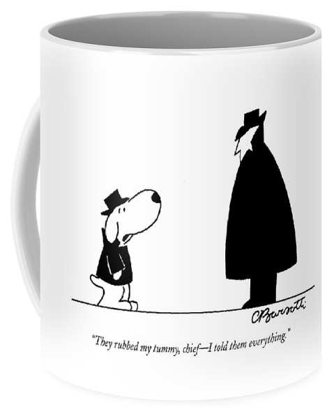 Interrogate Coffee Mug featuring the drawing They Rubbed My Tummy by Charles Barsotti