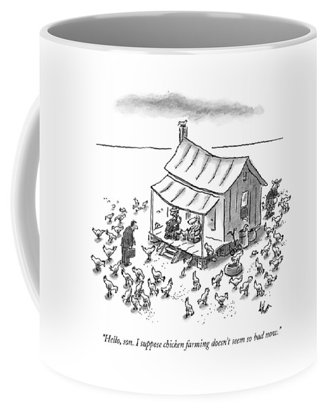 Fathers And Sons Coffee Mug featuring the drawing Hello, Son. I Suppose Chicken Farming Doesn't by Frank Cotham