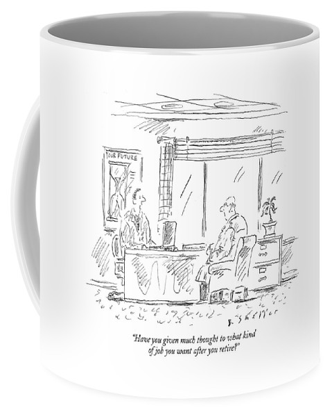 Word Play Old Age Unemployment Retirement Planning Finances Investment Invest 401-k Advise Advisor Employment Employ Senior  (financial Planner Talking To An Old Man.) 121793 Bsm Barbara Smaller Coffee Mug featuring the drawing Have You Given Much Thought To What Kind Of Job by Barbara Smaller