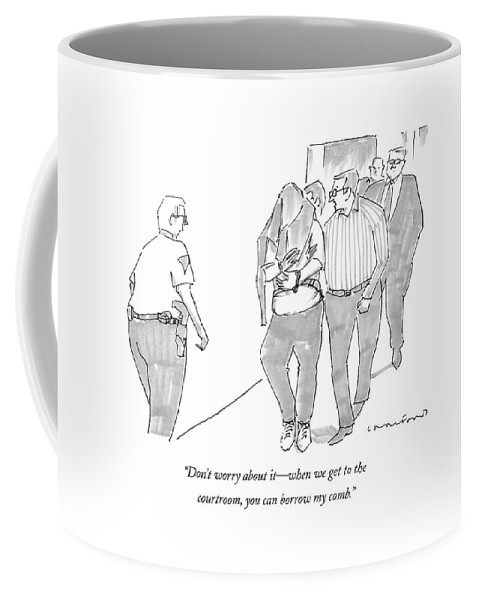 Court Coffee Mug featuring the drawing Don't Worry About It - When We Get by Michael Crawford