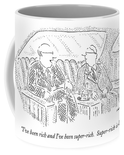 Men Coffee Mug featuring the drawing I've Been Rich And I've Been Super-rich by Robert Mankoff