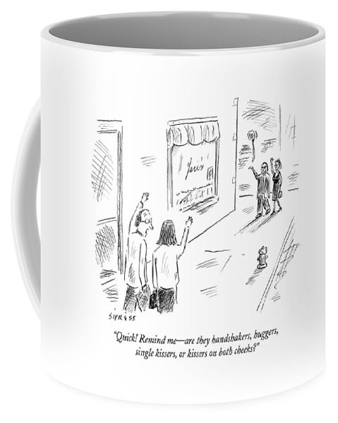 Friends Coffee Mug featuring the drawing Quick! Remind Me - Are They Handshakers by David Sipress