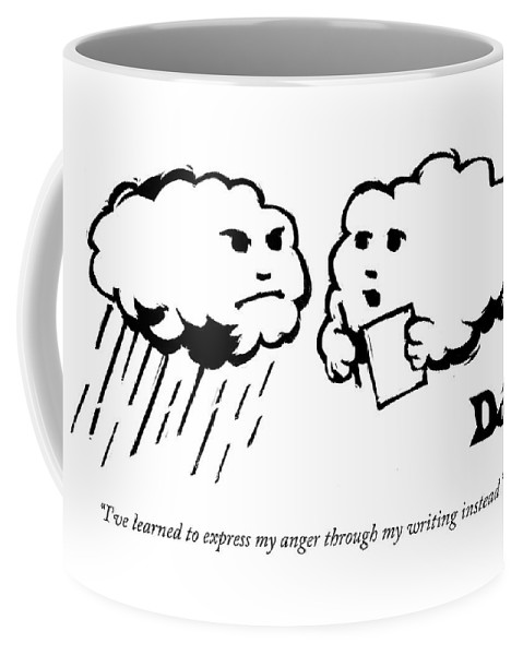 Cloud Coffee Mug featuring the drawing I've Learned To Express My Anger by Drew Dernavich