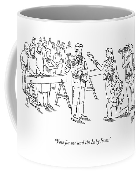Politics Coffee Mug featuring the drawing Vote For Me And The Baby Lives by Eric Lewis