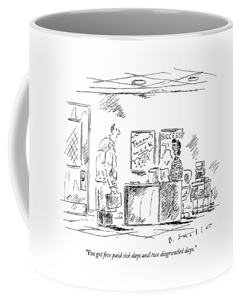 Unemployment Business Management Word Play  (personnel Director To Job Applicant.) 122067 Bsm Barbara Smaller Coffee Mug featuring the drawing You Get Five Paid Sick Days And Two Disgruntled by Barbara Smaller