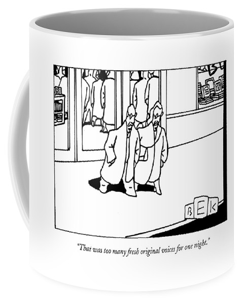 Coffee Mug featuring the drawing That Was Too Many Fresh Original Voices For One by Bruce Eric Kaplan