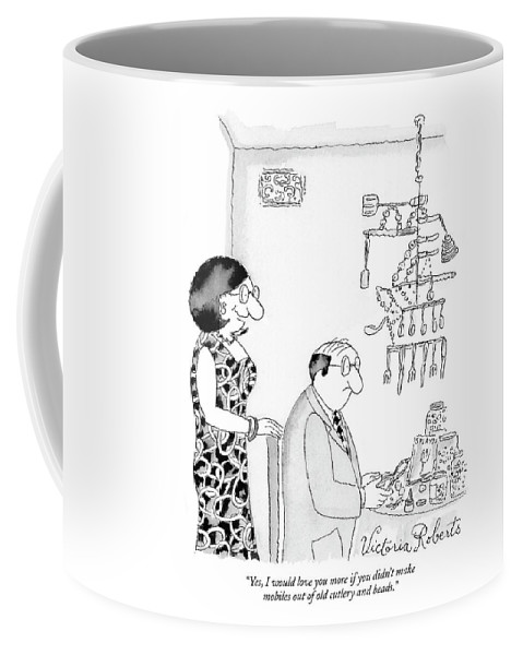 Hobbies Interiors Relationships Marriage Problems Crafts  (wife Speaking To Husband.) 121625 Vro Victoria Roberts Coffee Mug featuring the drawing Yes, I Would Love You More If You Didn't Make by Victoria Roberts