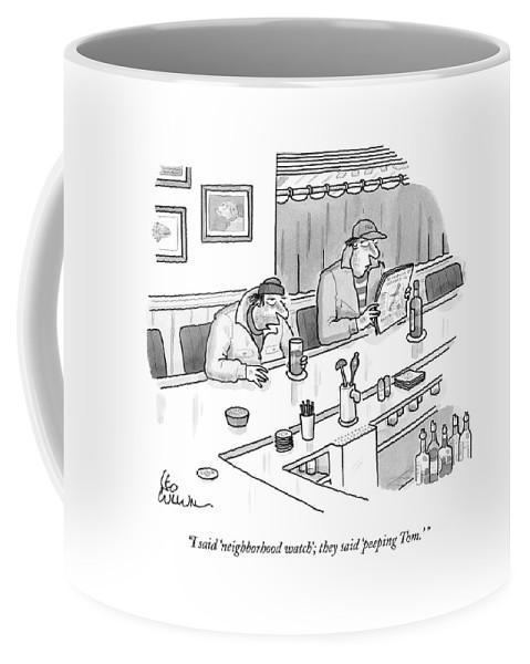 Peeping Tom Coffee Mug featuring the drawing I Said 'neighborhood Watch'; They Said 'peeping by Leo Cullum