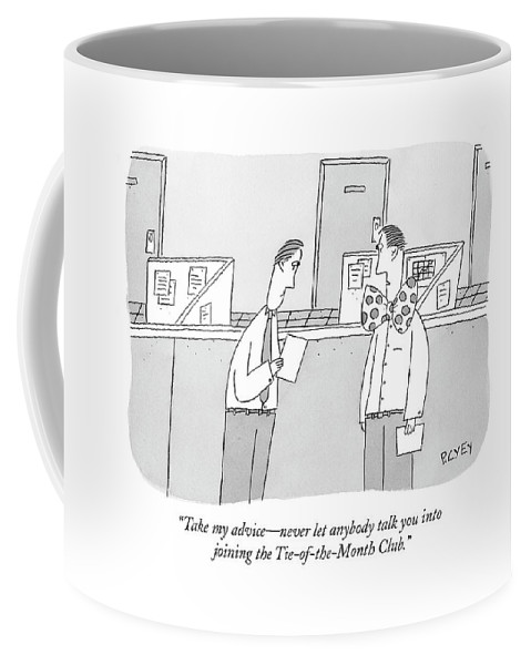 Ties Coffee Mug featuring the drawing Take My Advice - Never Let Anybody Talk by Peter C. Vey