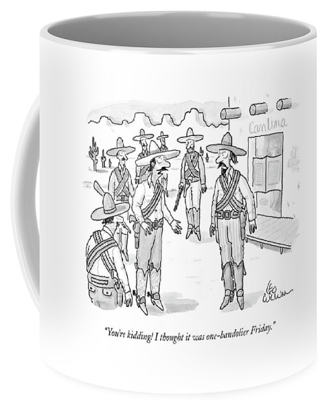 Old West Coffee Mug featuring the drawing You're Kidding! I Thought It Was One-bandolier by Leo Cullum