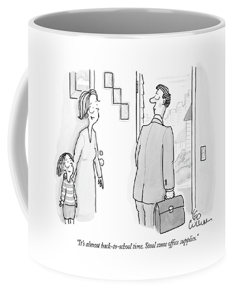 Theft Coffee Mug featuring the drawing It's Almost Back-to-school Time. Steal Some by Leo Cullum