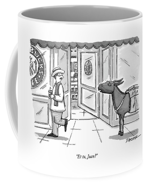Juan Valdez Fictional Characters Relationships Problems Starbucks   (pack Mule Talking To Coffee Farmer Coffee Mug featuring the drawing Et Tu, Juan? by C. Covert Darbyshire