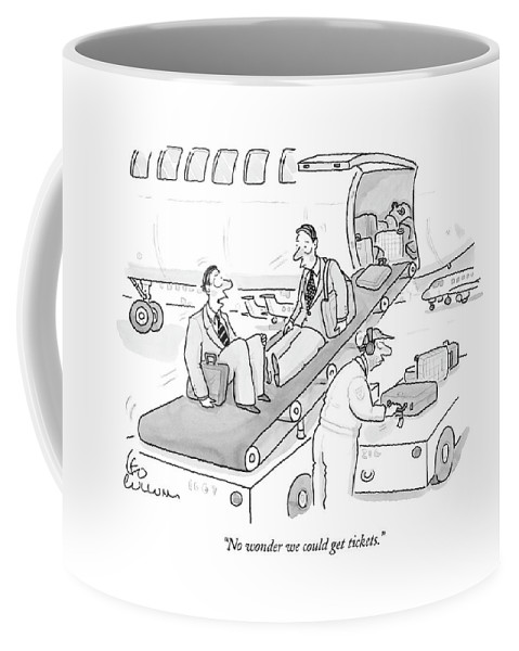 (two Businessmen Being Loaded Into Baggage Area Of An Airplane.) 121666 Lcu Leo Cullum Coffee Mug featuring the drawing No Wonder We Could Get Tickets by Leo Cullum