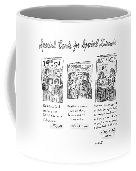 (captionless: Special Cards For Special Friends) 120468 Rch Roz Chast Relationships Problems Word Play Coffee Mug featuring the drawing New Yorker February 7th, 2005 by Roz Chast