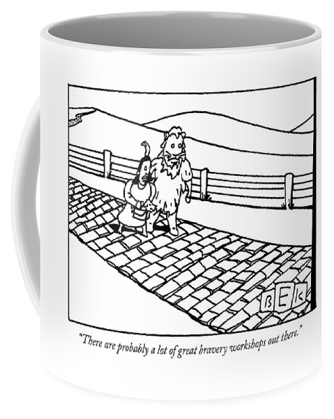 Wizard Of Oz Coffee Mug featuring the drawing There Are Probably A Lot Of Great Bravery by Bruce Eric Kaplan